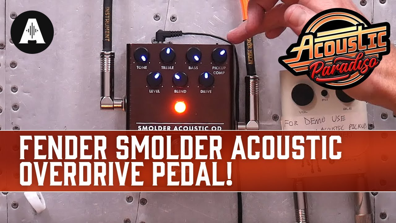 Fender Made an Overdrive Pedal for Acoustic Guitars! – Fender Smolder Acoustic Overdrive