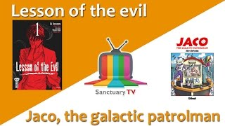 Manga Sanctuary - L'émission S01E10 - LESSON OF THE EVIL / JACO THE GALACTIC PATROLMAN