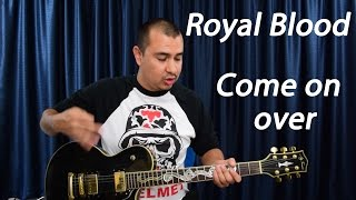 Guitar Lesson-Royal Blood-Come On Over (Main Riff)