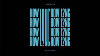 Video Charlie Puth - How Long (Throttle Remix) [Official Audio] MP3, 3GP, MP4, WEBM, AVI, FLV Juni 2018