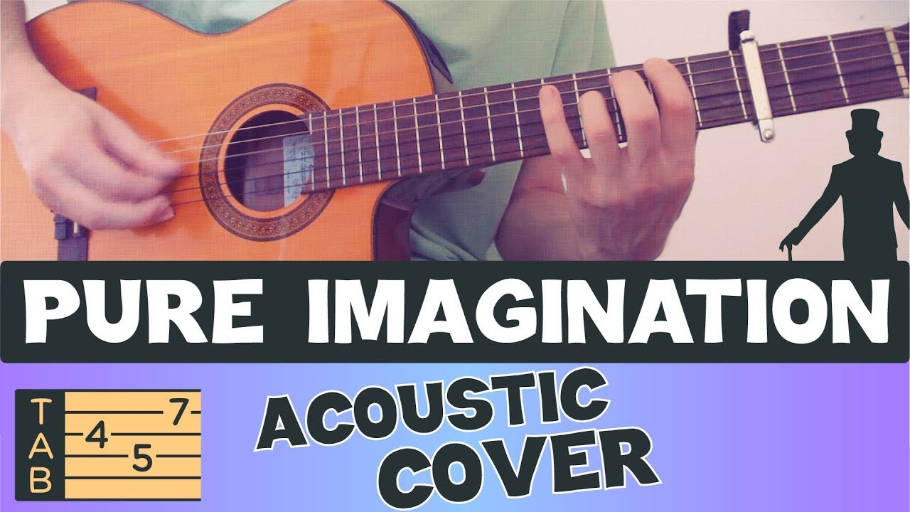 PURE IMAGINATION  // Acoustic Guitar // COVER & TABS