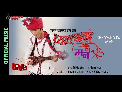 (New Selo Song CHYANGBA KO MAN by Shishir Thokar ...4 min, 23 sec.)