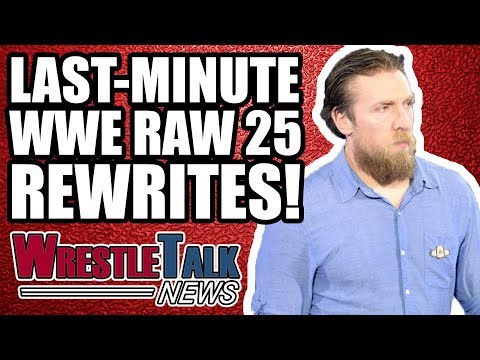 LAST MINUTE WWE RAW 25 REWRITES REVEALED! | WrestleTalk News Jan. 2018