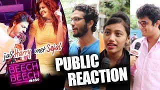Beech Beech Mein Song - PUBLIC REACTION   Jab Harry Met Sejal   Shahrukh Khan, Anushka Sharma