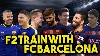 Video F2 TRAIN WITH FC BARCELONA - MESSI, SUAREZ, PIQUE, TURAN & TER STEGEN! Learn the Barça Way with Beko MP3, 3GP, MP4, WEBM, AVI, FLV April 2019