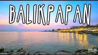 Balikpapan Indonesia  city images : [INDONESIA TRAVEL SERIES] Jalan2Men 2014 - Balikpapan - Episode 3