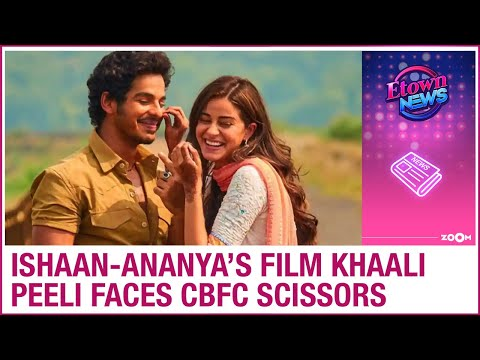 Khaali Peeli: Ananya Panday-Ishaan Khatter's film gets multiple cuts by CBFC due to sensuous scenes
