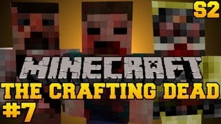 Minecraft: The Crafting Dead - Let's Play - Episode 7 (The Walking Dead/DayZ Mod) S2