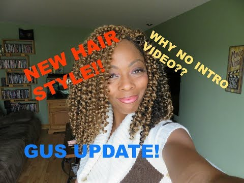 New Hairstyle! Why no Intro Video? Gus Update!