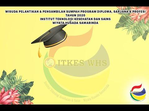 Wisuda, Pelantikan dan Pegambilan Sumpah Program Diploma, Sarjana dan Profesi ITKES WHS 2020