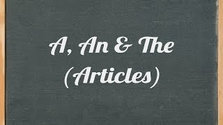 Articles; A, An and The, English grammar tutorial