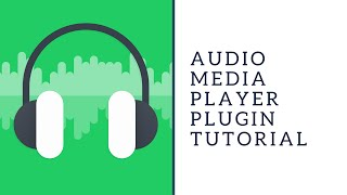 Audio Media Player Plugin Tutorial