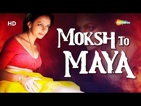 Moksh To Maya-The Beginning Of An End | Bidita Bag | Meghna Malik | Neeraj Bhardwaj | Latest Movie
