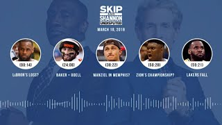 UNDISPUTED Audio Podcast (3.18.19) with Skip Bayless, Shannon Sharpe and Jenny Taft | UNDISPUTED