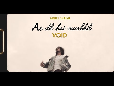 VOID - Ae Dil Hai Mushkil (RAP) | Arijit Singh | Music Video