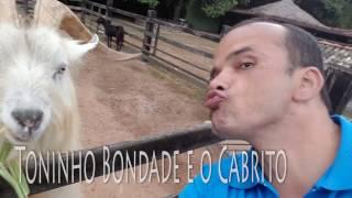 TONINHO BONDADE E O CABRITO - MARÇO/2017
