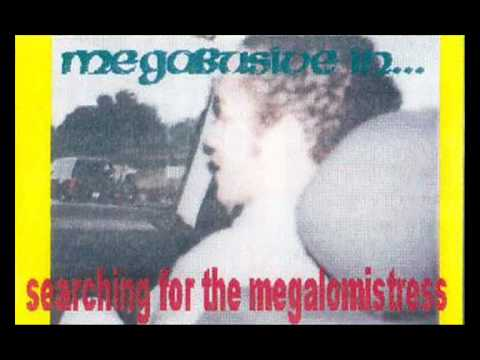 MEGABUSIVE - Megabusive - Anarchic Adjustment Album: Searching For The Megalomistress.