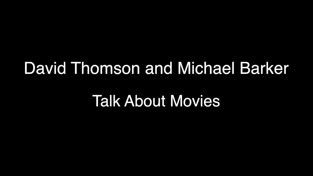 David Thomson and Michael Barker Talk About Movies