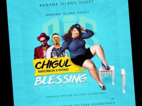 Chigul ft Phyno & Mayorkun – Blessing