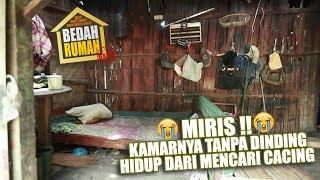Video BEDAH RUMAH - Miris!!! Kamarnya Tanpa Dinding, Hidup dari Mencari Cacing MP3, 3GP, MP4, WEBM, AVI, FLV September 2019