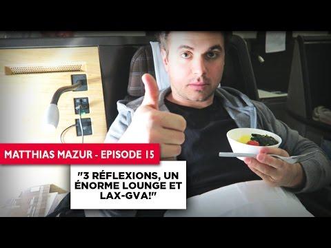 3 Réflexions, un Énorme Lounge et LAX-GVA!
