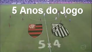 5 anos do jogo flamengo 5 x 4 santos pelo campeonato brasileiro 2011. Foi a partida mais emocionante do brasileirão 2011.