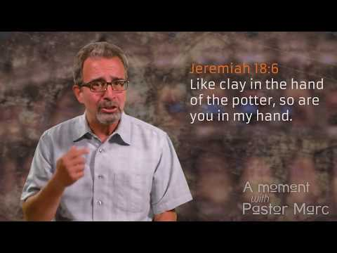 "A Moment with Pastor Marc #58<br /><strong>""The Potter's Plan""</strong>"
