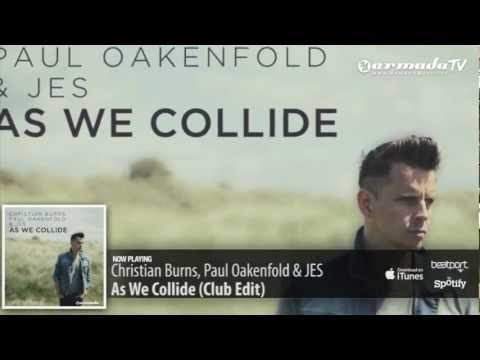 Christian Burns, Paul Oakenfold & JES - As We Collide (Club Edit)