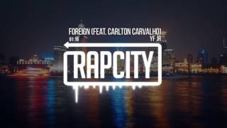 YF JR - Foreign (feat. Carlton Carvalho)Subscribe here: http://bit.ly/rapcitysubSpotify: http://open.spotify.com/album/3NMM2JHe46EQZm6lIZUoFS➥ Become a fan of Rap City:http://www.soundcloud.com/rapcitysoundshttp://www.facebook.com/rapcitysoundshttp://www.twitter.com/rapcitysoundshttp://www.instagram.com/rapcitysounds➥ Follow YF JR:http://www.soundcloud.com/yfjrhttp://www.facebook.com/officialyfjrhttp://www.twitter.com/yfxjrhttp://www.instagram.com/yfxjr/