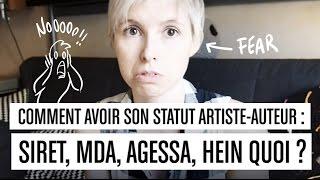 Video Comment avoir mon statut artiste auteur : SIRET, MDA, AGESSA,  hein quoi ? MP3, 3GP, MP4, WEBM, AVI, FLV Mei 2017