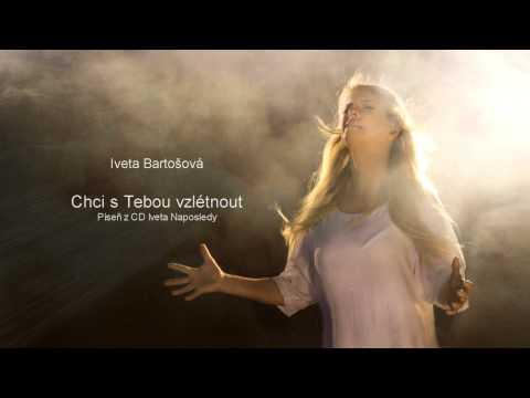 Iveta Bartošová - Chci s Tebou vzlétnout