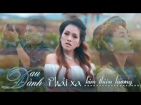 Đau Đành Phải Xa - Kim Thiên Hương (MV 4K OFFICIAL) - Thời lượng: 11 phút.