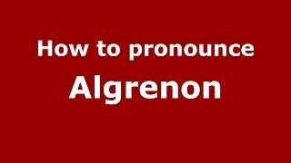 Audio and video pronunciation of Algrenon brought to you by Pronounce Names (http://www.PronounceNames.com), a website dedicated to helping people pronounce ...