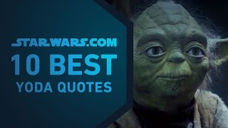 Best Yoda Quotes | The StarWars.com 10 Video