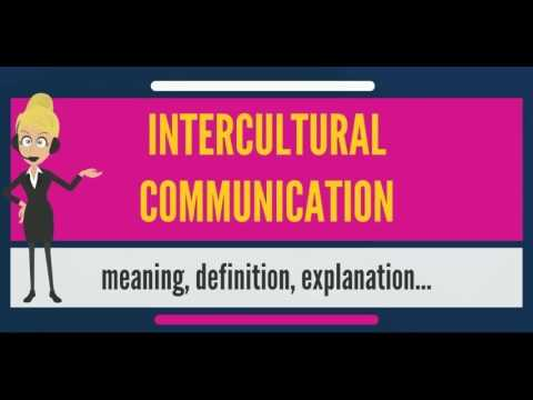 What is INTERCULTURAL COMMUNICATION? What does INTERCULTURAL COMMUNICATION mean?