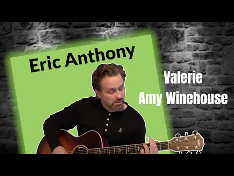 Valerie – Amy Winehouse – SOULFUL Acoustic Guitar Cover by Eric Anthony