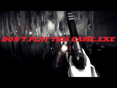 DON'T PLAY THIS GAME.EXE ( D̴O̵N̸T̸ ̵P̴L̸A̵Y̸ ̸T̴H̴I̷S̸ ̵G̸A̸M̵E̶.̶E̵X̷E̸ )| Gameplay