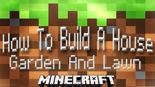 Minecraft Tutorial:  How To Build A House Part 16 (Garden and Lawn Design)