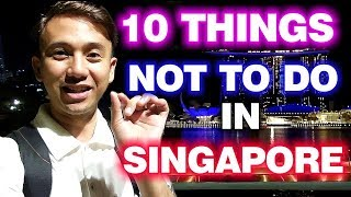 Video 10 Things Not To Do In Singapore Today | Why You Need To Know This? MP3, 3GP, MP4, WEBM, AVI, FLV Februari 2019