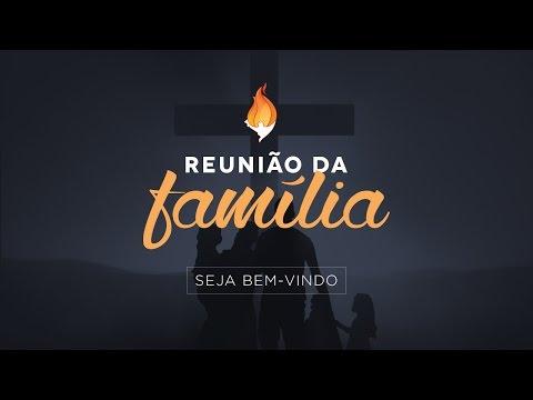 Reunião da Família - Domingo 14 de Maiol de 2017