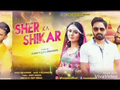 Video New Haryanvi Remix Song 2018 Sher_ ka_ Shikar-- Raj mawer vickey Kajla  offical Video 2018 download in MP3, 3GP, MP4, WEBM, AVI, FLV January 2017