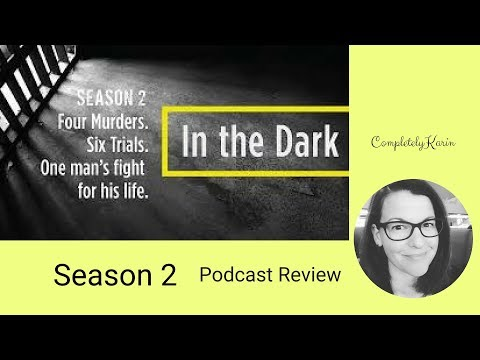 In The Dark Season 2 Podcast Review | CompletelyKarin