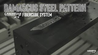 Damascus Steel Pattern! LaserStar FiberCube System in action!