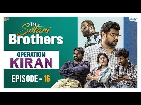 Operation Kiran || Episode 16 || The Sotari Brothers || Wirally Originals || Tamada Media