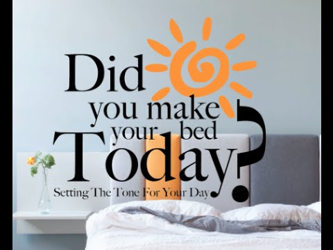 Did you make your bed today?