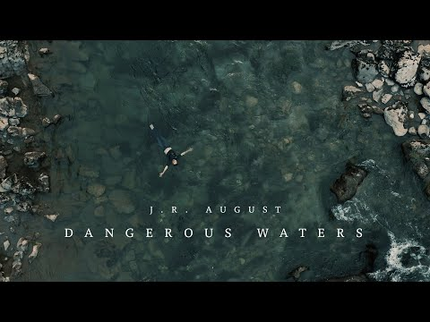 J.R. August: Okusite 'Dangerous Waters'