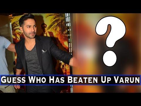 Guess Who Has Beaten Up Varun Dhawan Badly In His