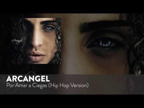 Por Amar a Ciegas (Hip Hop Version) - Arcangel (Video)