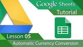 #9 [구글스프레드시트] Google Sheets - Tutorial 05 - Automatic Currency Conversion (영문)