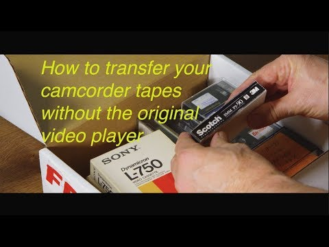 How to transfer your camcorder tapes to DVD or mp4